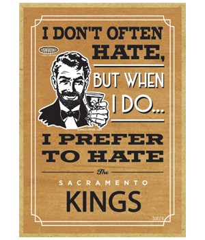 I prefer to hate Sacramento Kings