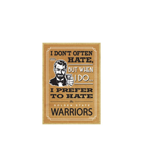 I prefer to hate Golden State Warriors