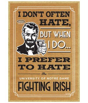 I prefer to hate Notre Da Fighting Irish
