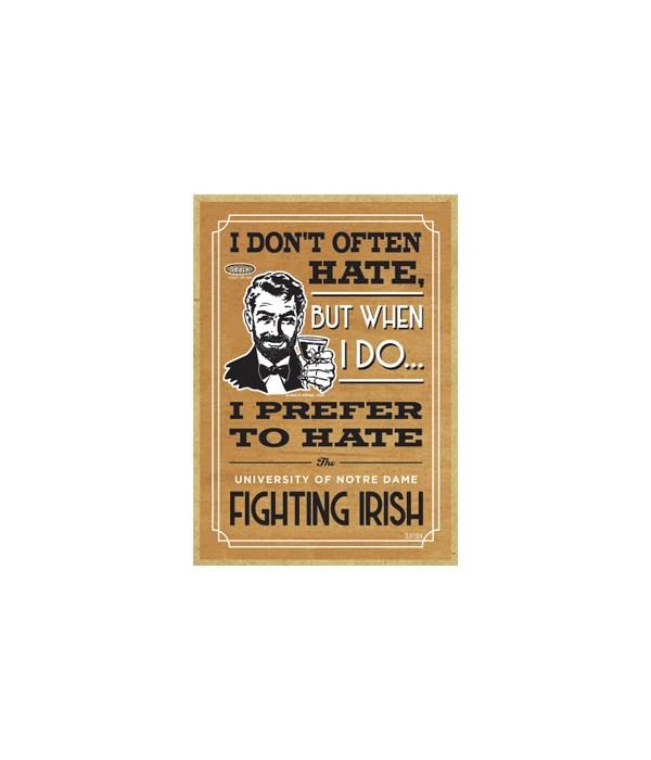 I prefer to hate Notre Da Fighting Irish