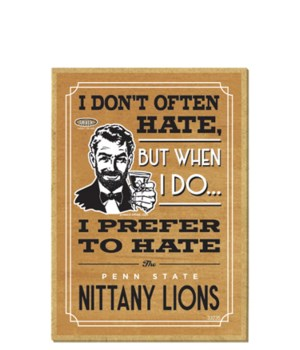 I prefer to hate Penn State Nitanny Lion