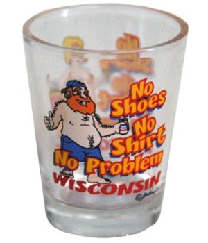 WI Shotglass No Shoes No Shirt