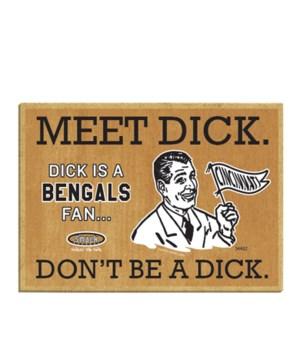 Meet Dick. Dick is a (Cincinnati) Bengal