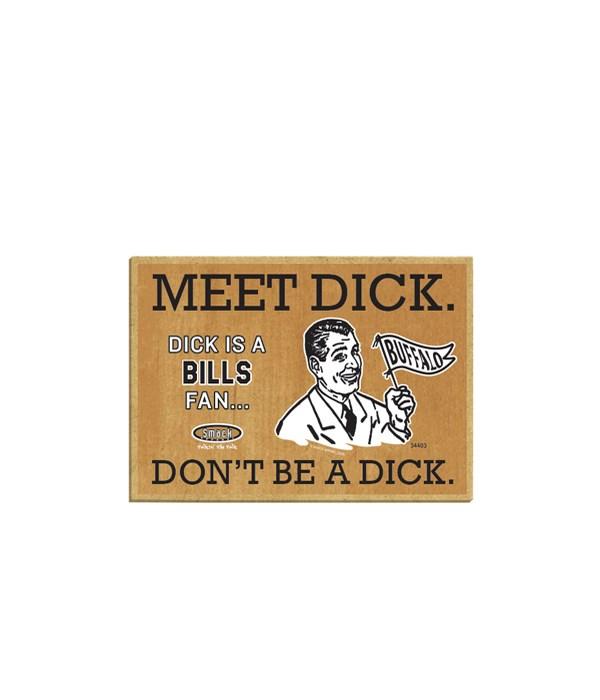 Dick is a (Buffalo) Bills Fan
