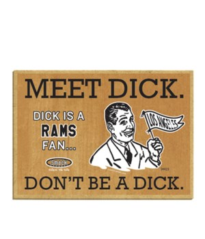 Dick is a (St. Louis) Rams Fan
