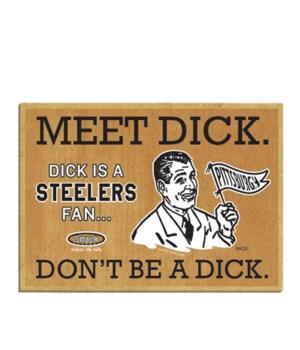 Meet Dick. Dick is a (Pittsburgh) Steele