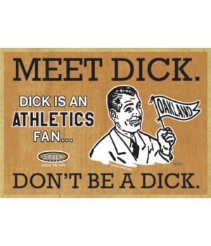 Dick is an Oakland Athletics Fan