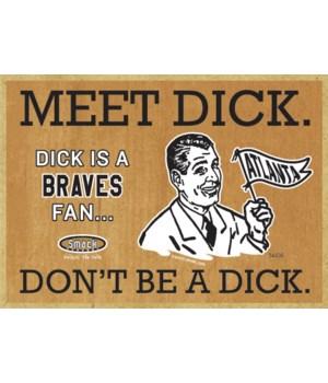 Dick is a Atlanta Braves Fan