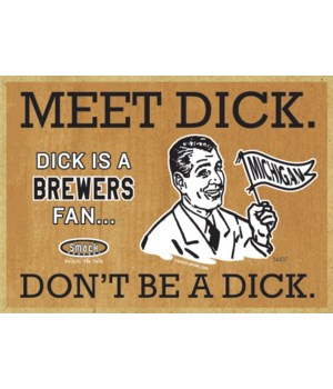 Dick is a Michigan Brewers Fan