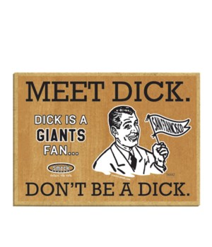 Meet Dick. Dick is a (San Francisco) Gia