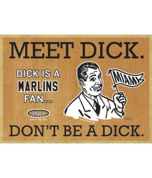 Dick is a Miami Marlins Fan