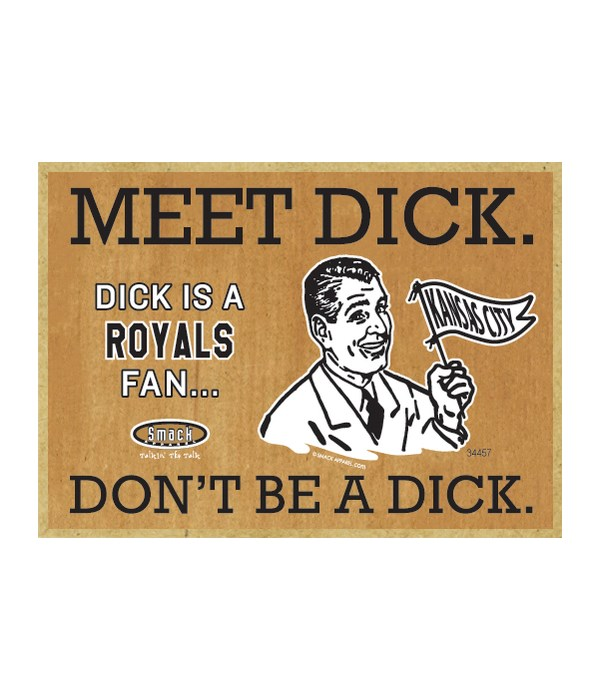 Dick is a Kansas City Royals Fan