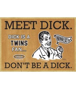 Dick is a Minnesota Twins Fan