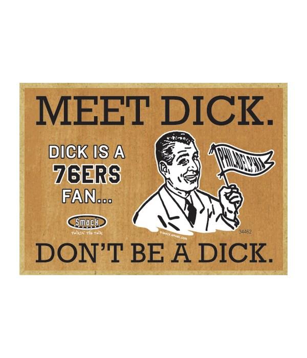 Dick is a Philadelphia 76ers Fan