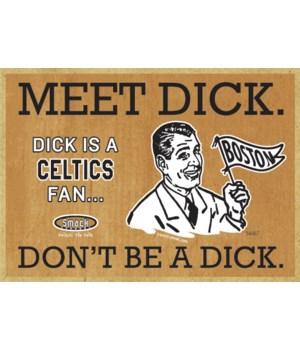 Dick is a Boston Celtics Fan