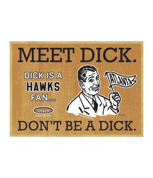 Dick is a Atlanta Hawks Fan