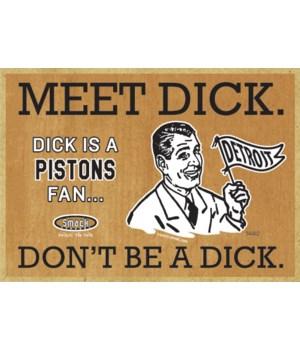 Dick is a Detroit Pistons Fan