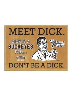 Meet Dick. Dick is a (Ohio State) Buckey