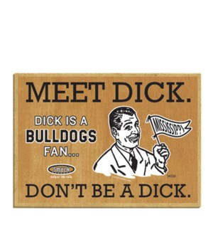 Meet Dick. Dick is a (Mississippi State)