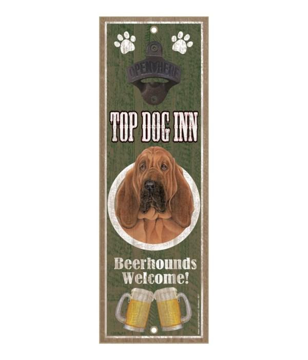 Top Dog Inn Beerhounds Welcome! Bloodhou