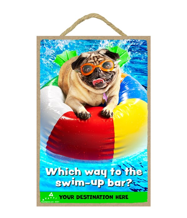 Pug on Beach Ball - Which way to the swim-up bar? 7x10.5 Sign