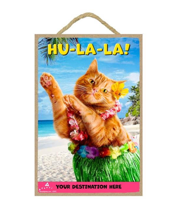 Hula Cat - Hu-La-La! 7x10.5 Sign