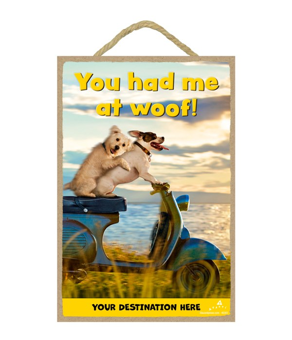 Dog Couple on Scooter - You had me at woof! 7x10.5 Sign