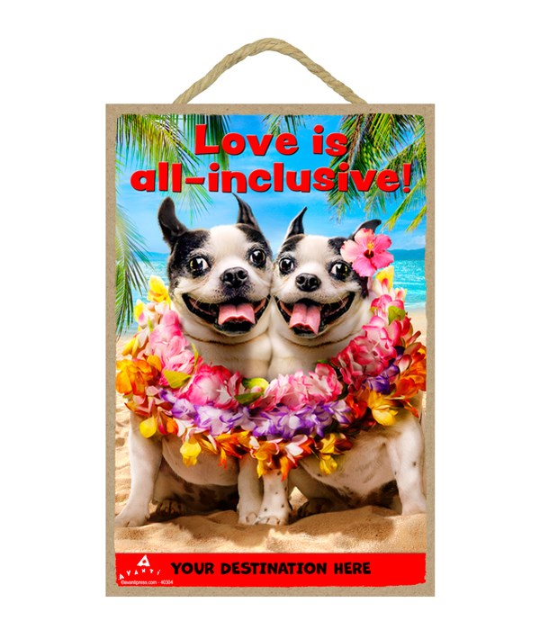 Dog Duo Shares Leis - Love is all-inclusive 7x10.5 Sign