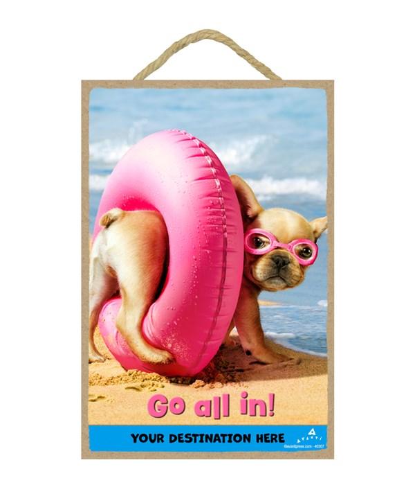 Dog in Inner Tube - Go all in! 7x10.5 Sign