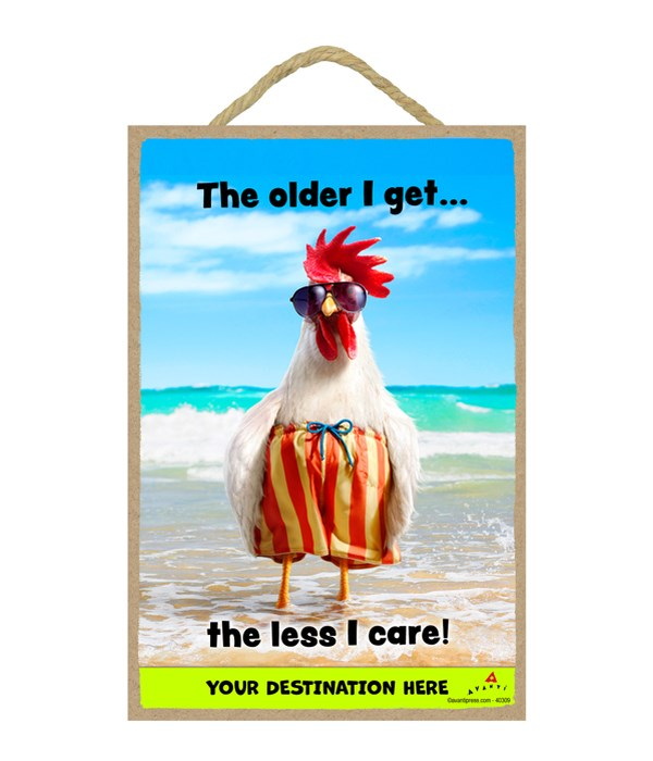 Rooster Swim Trunks - The older I get…the less I care 7x10.5 Sign