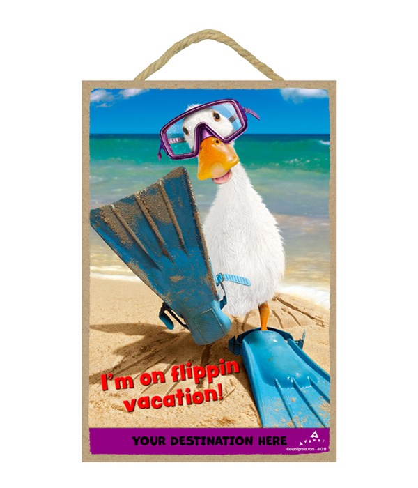 Duck in Flippers - I'm on flippin vacation! 7x10.5 Sign