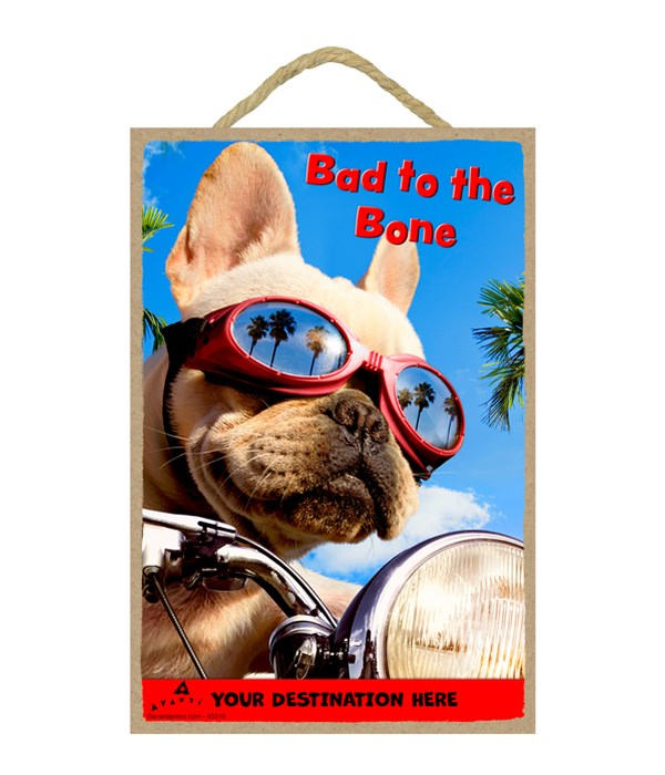 Motorcycle Chopper Dog - Bad to the Bone 7x10.5 Sign