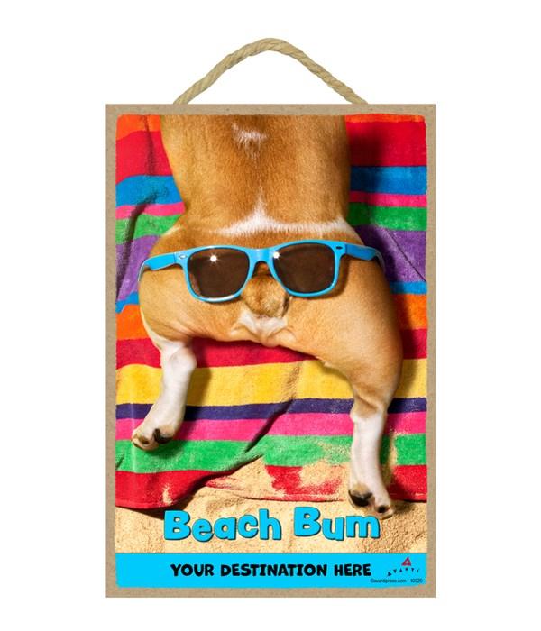 Glasses on Dog Butt - Beach Bum 7x10.5 Sign