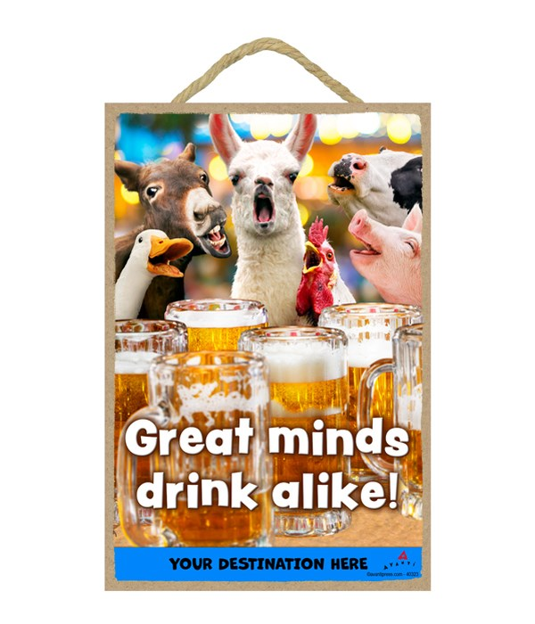 Barnyard Animals at bar - Great minds drink alike! 7x10.5 Sign
