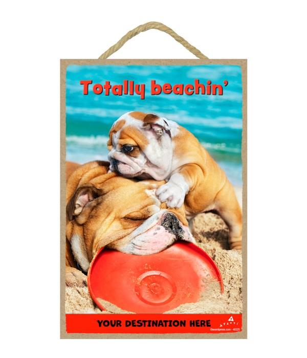 Bulldog and Son in Sand - Totally beachin' 7x10.5 Sign