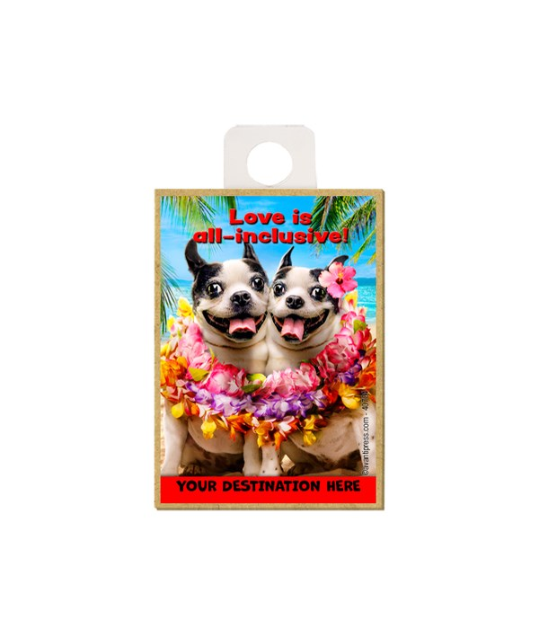 Dog Duo Shares Leis - Love is all-inclusive Magnet