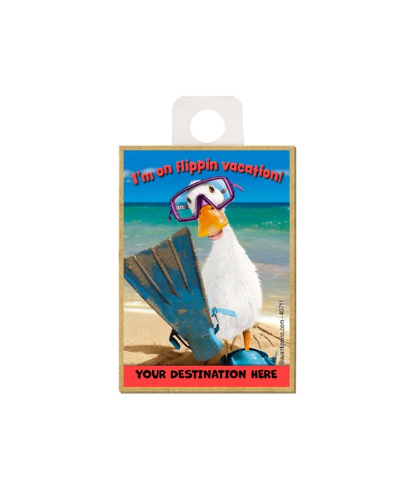 Duck in Flippers - I'm on flippin vacation! Magnet