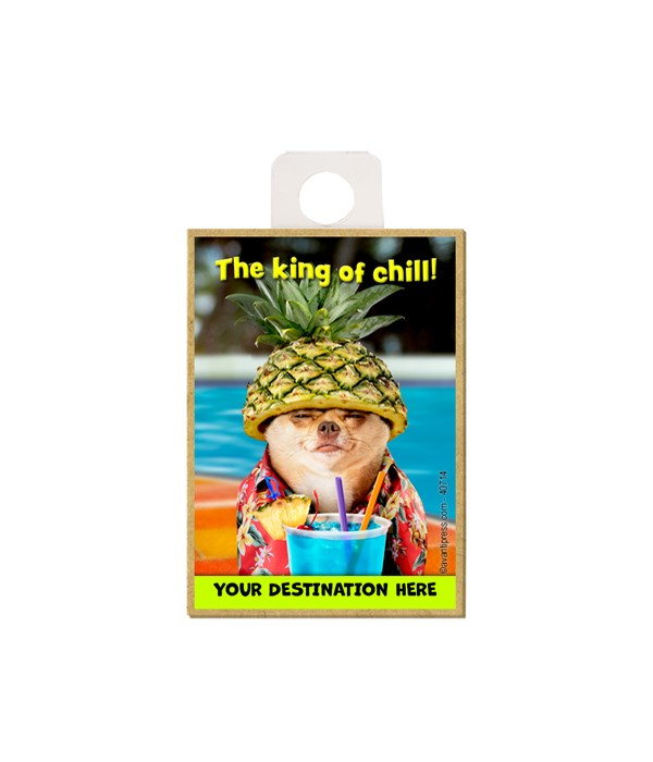 Chihuahua Pineapple - The king of chill! Magnet