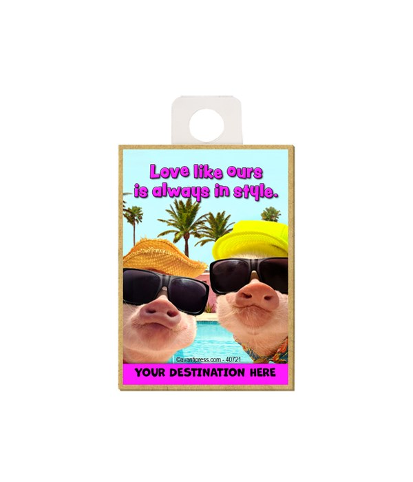 Summer Time Pigs - Love like ours is always in style. Magnet