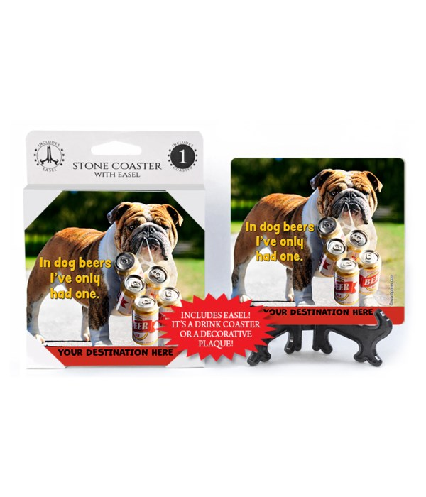 Dog with Six Pack - In Dog beers I've only had one. 1PK Coaster