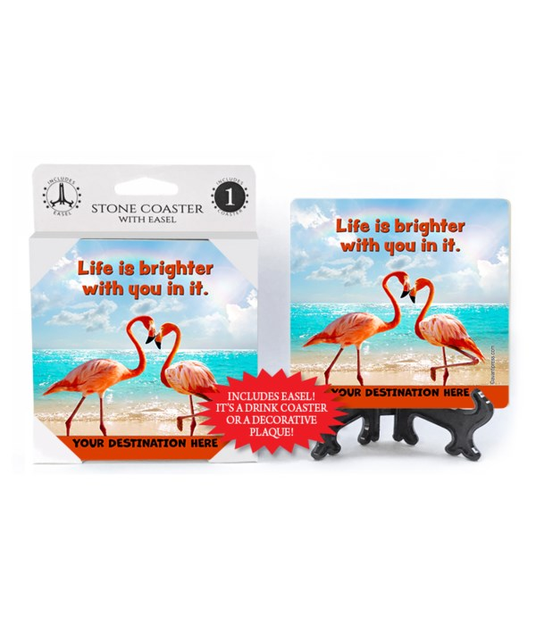 Flamingos Nose to Nose - Life is brighter with you in it. 1PK Coaster