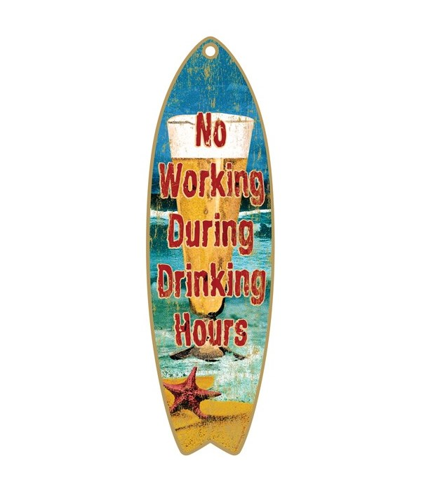 NO Working during Drinking Hours (beer &