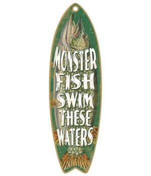 Monster fish swim these waters Surfboard