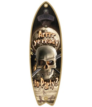 Arrrr Ye Ready To Party Surfboard