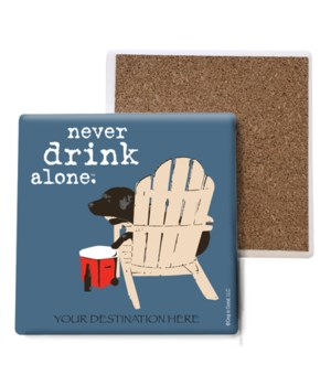 never drink alone (name droppable)