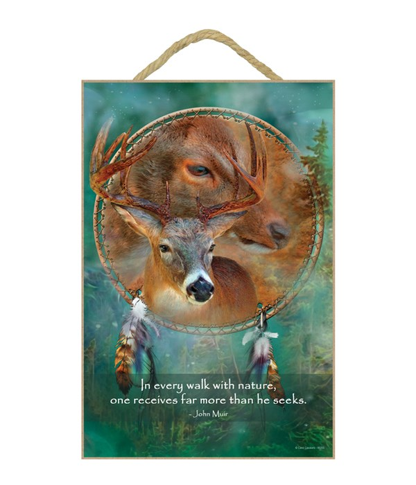 Deer  In every walk with nature, one receieves far more than he seeks. John Muir 7x10.5 Sign