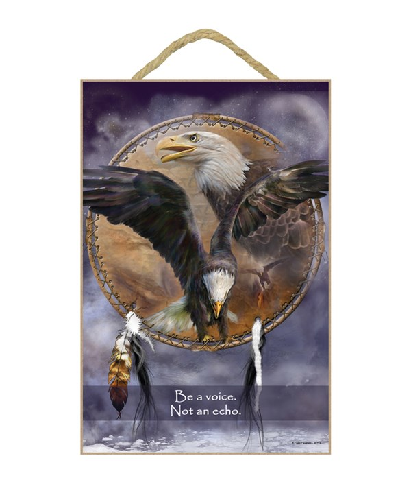 Eagle  Be a voice. Not an echo. 7x10.5 Sign