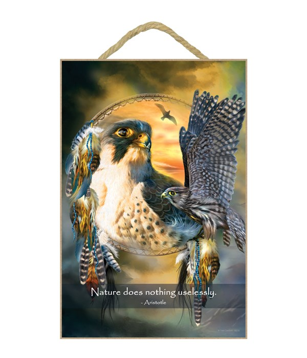 Falcon  Nature does nothing uselessly.  Aristotle 7x10.5 Sign