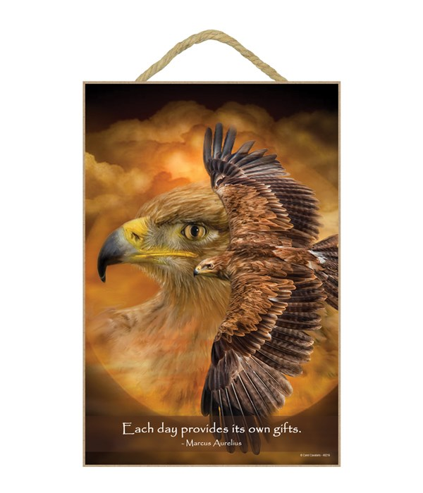 Falcon  Each day provides its own gifts.  Marcus Aurelius 7x10.5 Sign