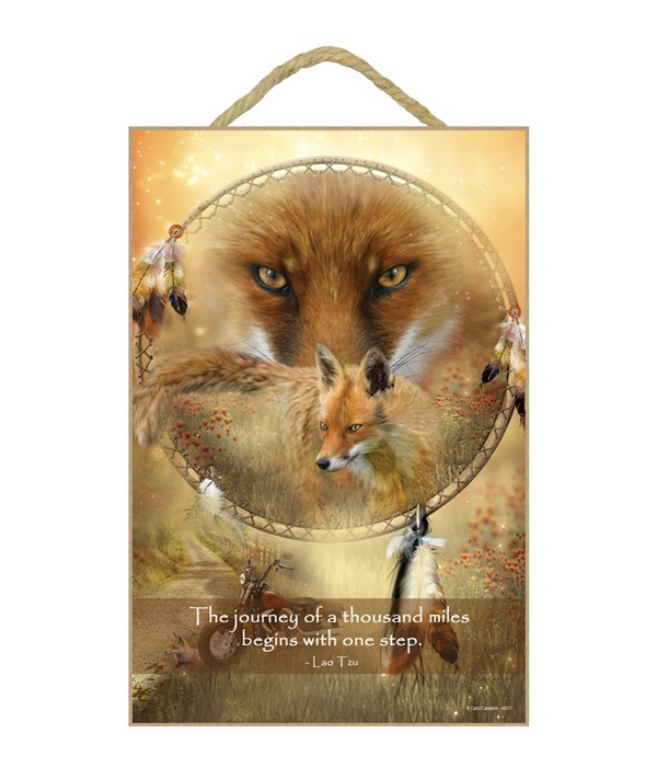 Fox  The journey of a thousand miles begins with one step.  Lao Tzu 7x10.5 Sign